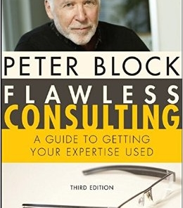 Peter Block- Flawless Consulting- A Guide to Getting Your Expertise Used